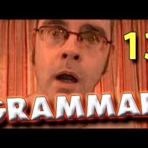 Learning English – Lesson Thirteen ( Grammar! )